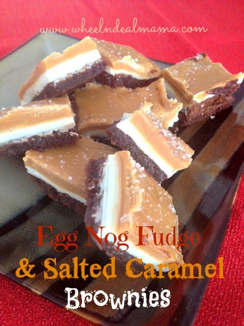 Egg Nog Fudge and Salted Caramel Brownies