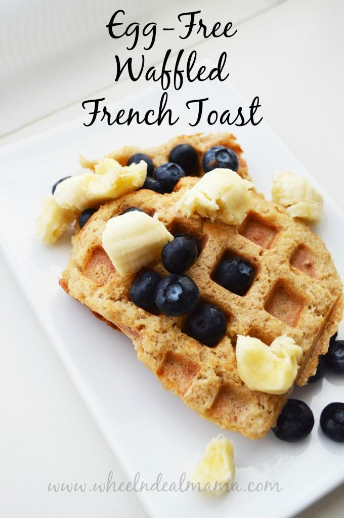 Egg Free Waffled French Toast