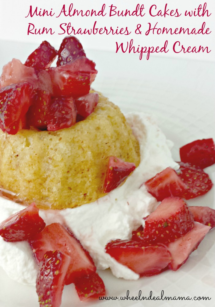 Mini Almond Bundt Cakes with Rum Strawberries and Whipped Cream